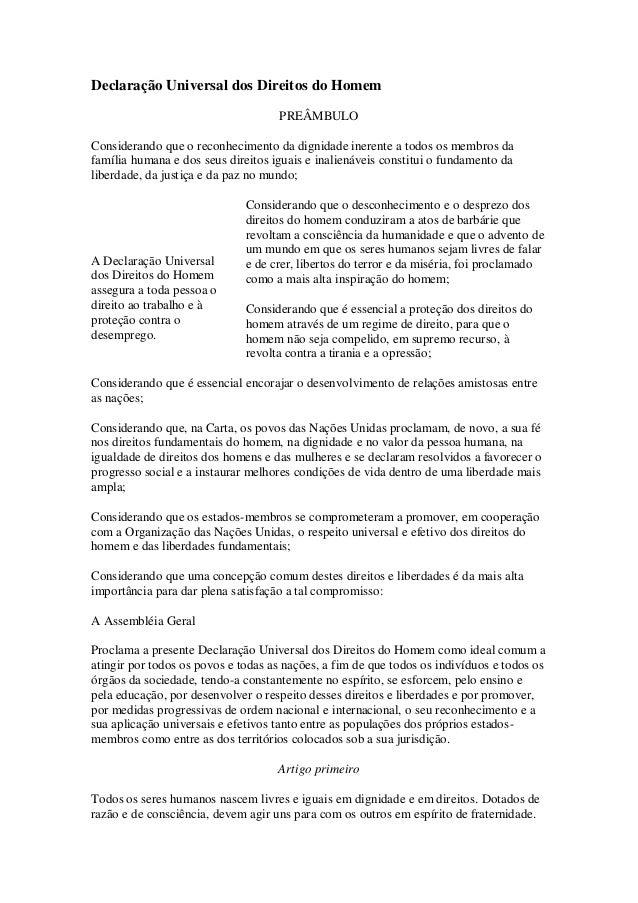 Declaração Universal dos Direitos do Homem PREÂMBULO Considerando que o reconhecimento da dignidade inerente a todos os me...
