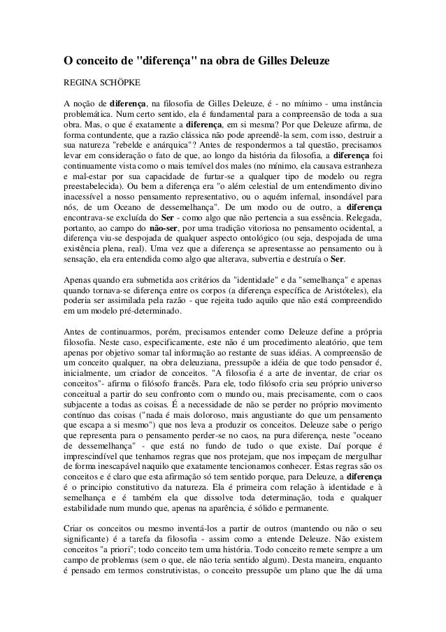 """O conceito de """"diferença"""" na obra de Gilles Deleuze REGINA SCHÖPKE A noção de diferença, na filosofia de Gilles Deleuze, é..."""