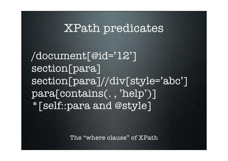 XPath predicates  /document[@id='12'] section[para] section[para]//div[style='abc'] para[contains(. , 'help')] *[self::par...