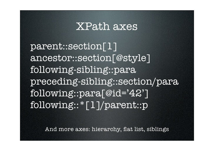 XPath axes parent::section[1] ancestor::section[@style] following-sibling::para preceding-sibling::section/para following:...