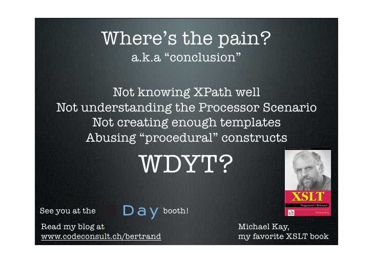 """Where's the pain?                     a.k.a """"conclusion""""               Not knowing XPath well     Not understanding the Pr..."""