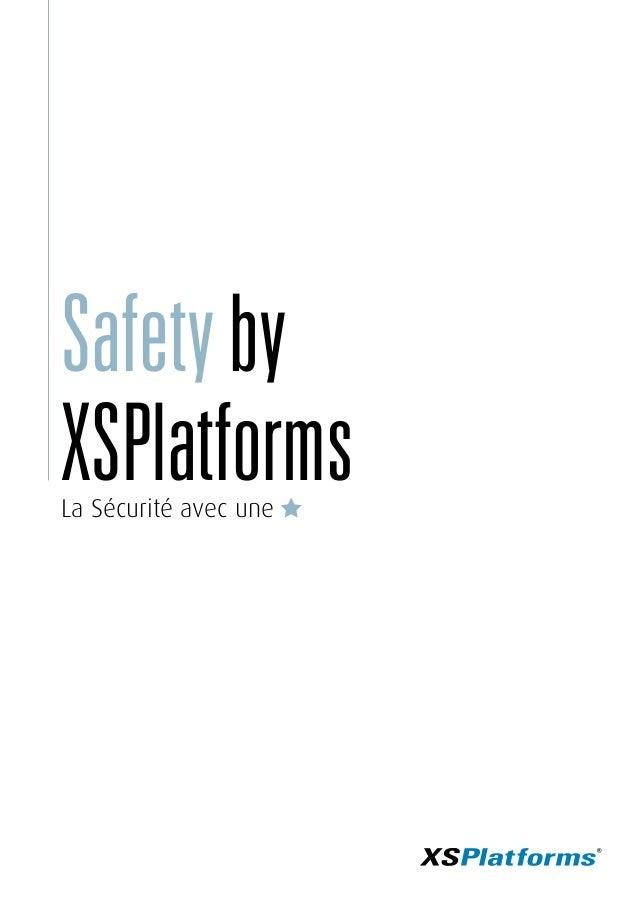 Safetyby XSPlatformsLa Sécurité avec une