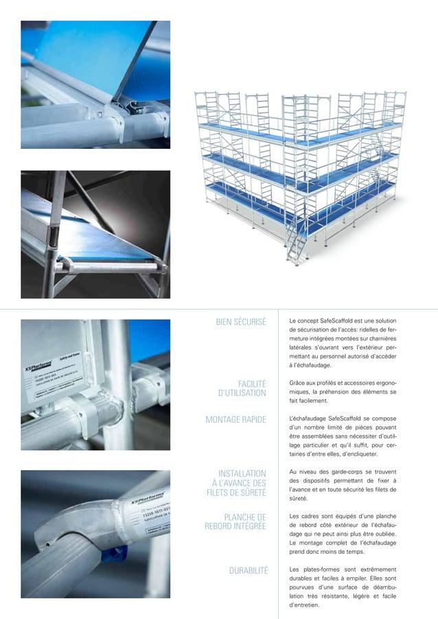 L'échafaudage SafeScaffold se compose d'un nombre limité de pièces pouvant être assemblées sans nécessiter d'outil- lage p...