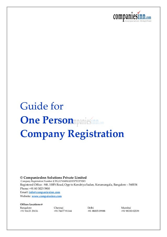 Guide for One Person Company Registration © CompaniesInn Solutions Private Limited Company Registration Number (CIN):U7414...