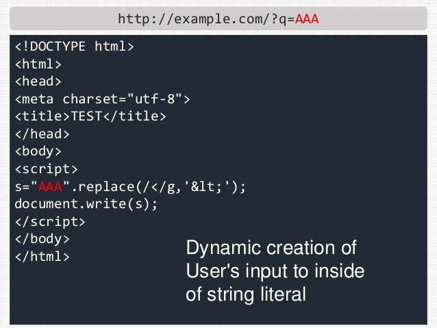 "http://example.com/?q=AAA <!DOCTYPE html> <html> <head> <meta charset=""utf-8""> <title>TEST</title> </head> <body> <script>..."