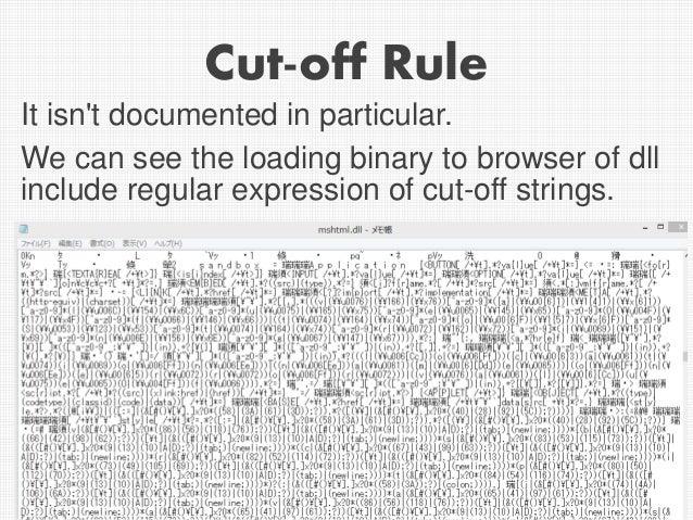 Cut-off Rule It isn't documented in particular. We can see the loading binary to browser of dll include regular expression...