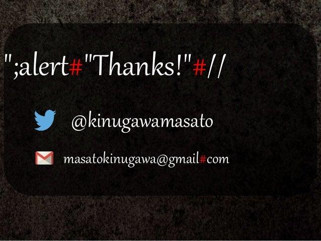 """;alert#""Thanks!""#// @kinugawamasato masatokinugawa@gmail#com"