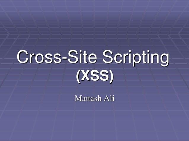 Cross-Site Scripting       (XSS)       Mattash Ali