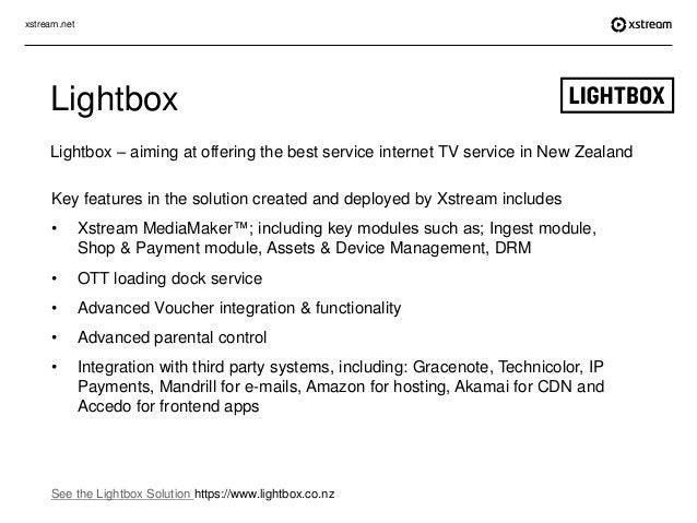 xstream.net Lightbox Lightbox – aiming at offering the best service internet TV service in New Zealand See the Lightbox So...