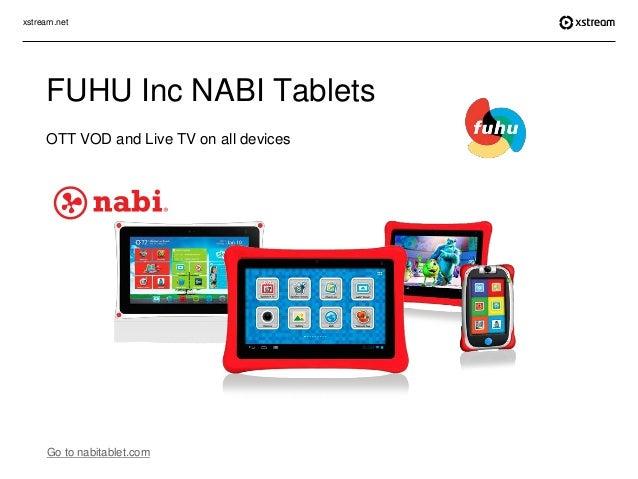 xstream.net Go to nabitablet.com FUHU Inc NABI Tablets OTT VOD and Live TV on all devices