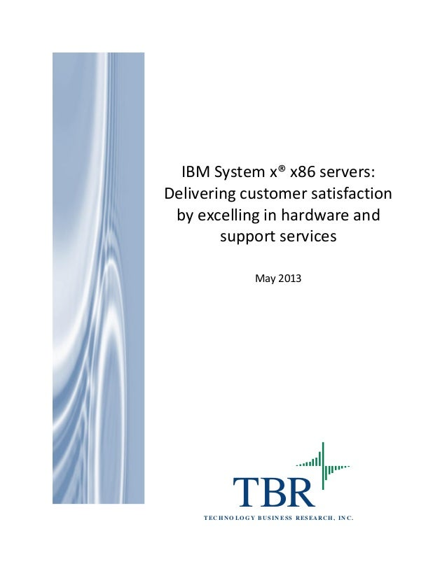 IBM System x x86 servers: Delivering customer satisfaction by excelling in hardware and support services