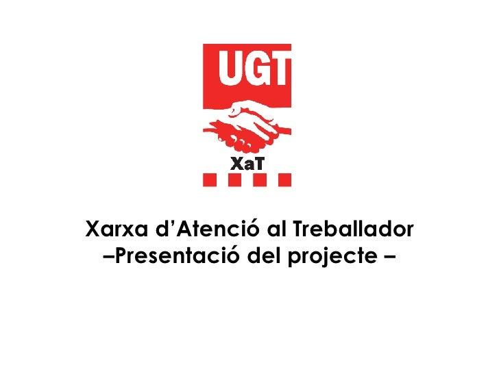 Xarxa d'Atenció al Treballador –Presentació del projecte –