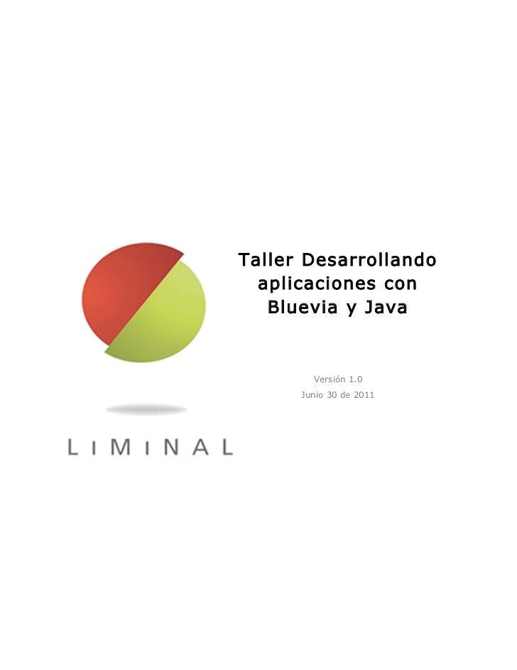 Taller Desarrollando  aplicaciones con   Bluevia y Java        Versión 1.0      Junio 30 de 2011