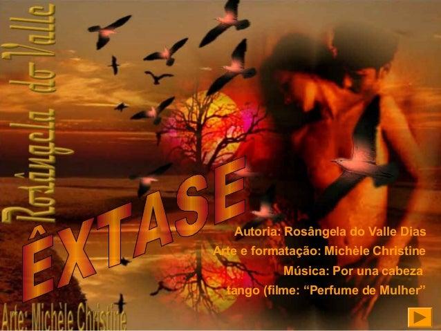 """Autoria: Rosângela do Valle Dias Arte e formatação: Michèle Christine Música: Por una cabeza tango (filme: """"Perfume de Mul..."""