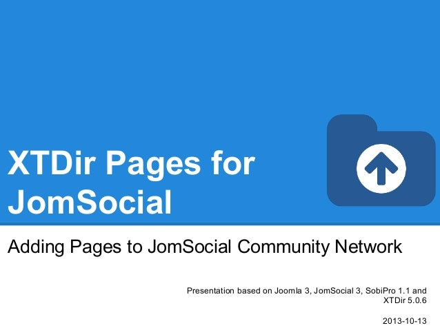 XTDir Pages for JomSocial Adding Pages to JomSocial Community Network Presentation based on Joomla 3, JomSocial 3, SobiPro...