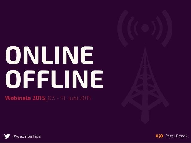 Peter Rozek@webinterface ONLINE OFFLINEWebinale 2015, 07. - 11. Juni 2015