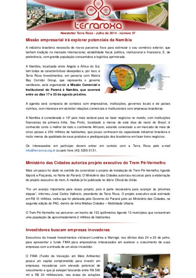 Newsletter Terra Roxa - Julho de 2014 - número 57  Missão empresarial irá explorar potenciais da Namíbia  A indústria bras...