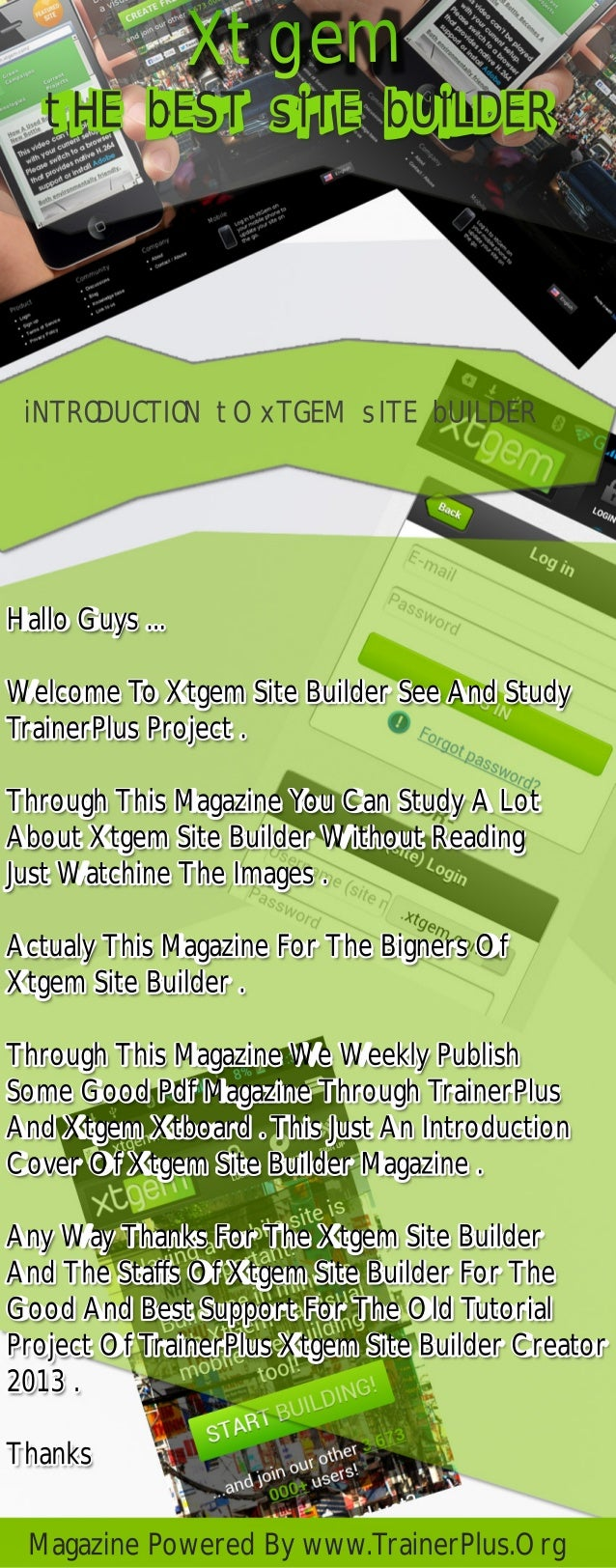 Xtgem iNTRODUCTION tO xTGEM sITE bUILDER Hallo Guys ... Welcome To Xtgem Site Builder See And Study TrainerPlus Project . ...
