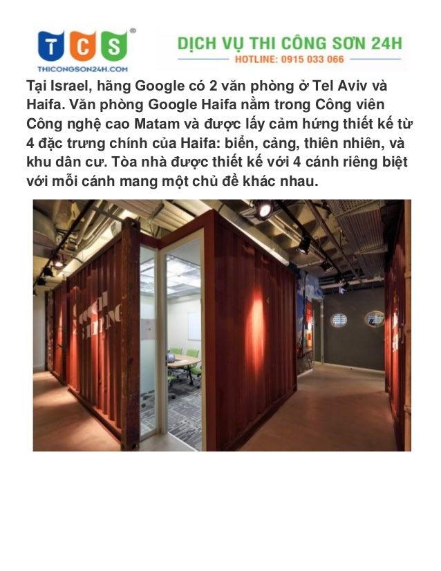 Tại Israel, hãng Google có 2 văn phòng ở Tel Aviv và Haifa. Văn phòng Google Haifa nằm trong Công viên Công nghệ cao Matam...