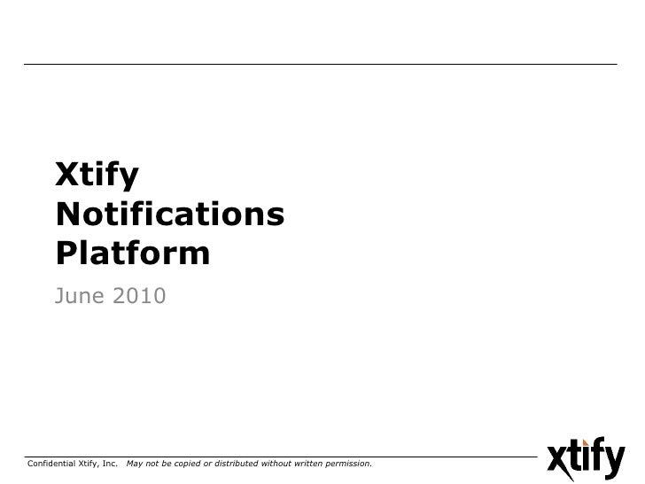 June 2010 Xtify  Notifications Platform