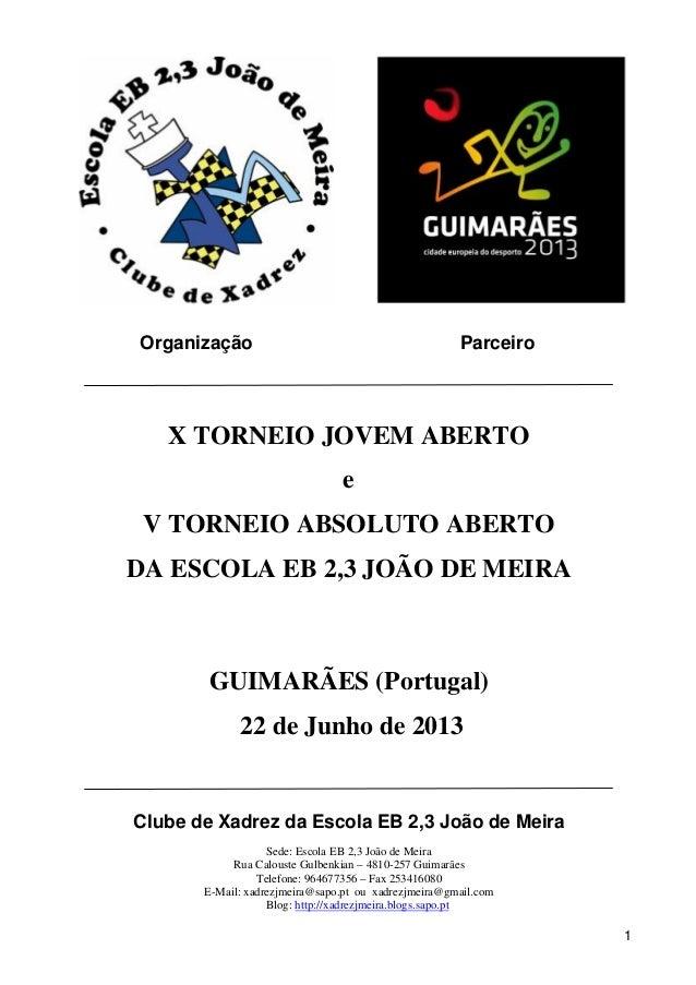 1Organização ParceiroX TORNEIO JOVEM ABERTOeV TORNEIO ABSOLUTO ABERTODA ESCOLA EB 2,3 JOÃO DE MEIRAGUIMARÃES (Portugal)22 ...