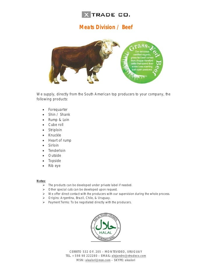 Meats Division / Beef     We supply, directly from the South American top producers to your company, the following product...
