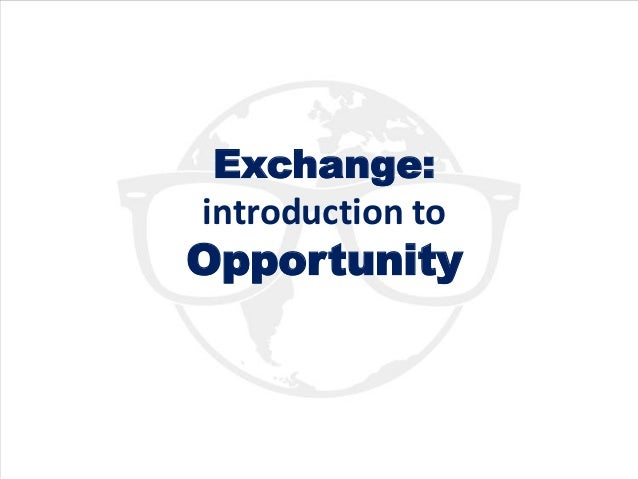 Exchange:introduction toOpportunity
