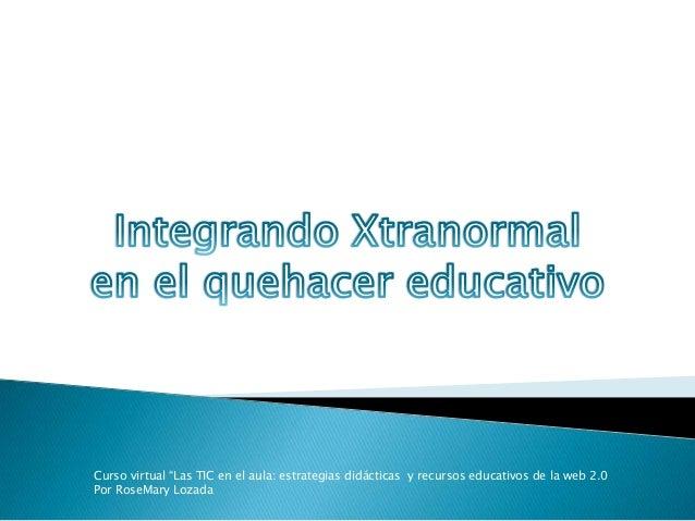 """Curso virtual """"Las TIC en el aula: estrategias didácticas y recursos educativos de la web 2.0Por RoseMary Lozada"""