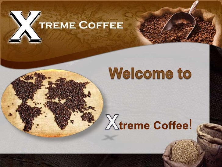Welcome to<br />Xtreme Coffee!<br />