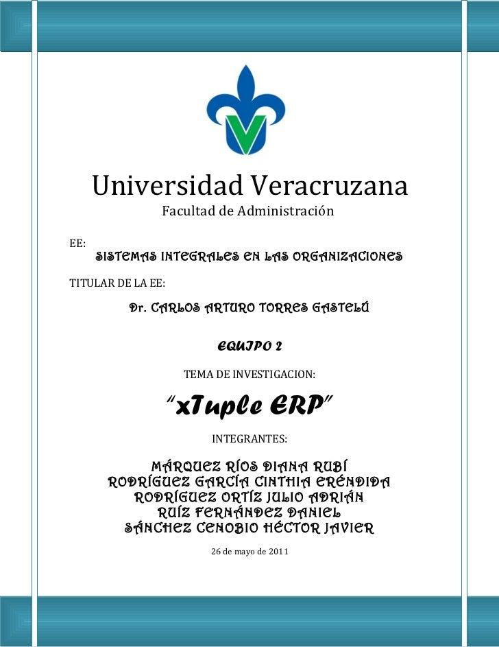 Universidad Veracruzana                Facultad de AdministraciónEE:      SISTEMAS INTEGRALES EN LAS ORGANIZACIONESTITULAR...