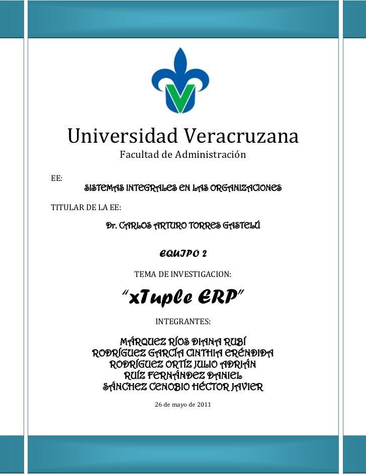 Universidad Veracruzana                Facultad de AdministraciónEE:        SISTEMAS INTEGRALES EN LAS ORGANIZACIONESTITUL...
