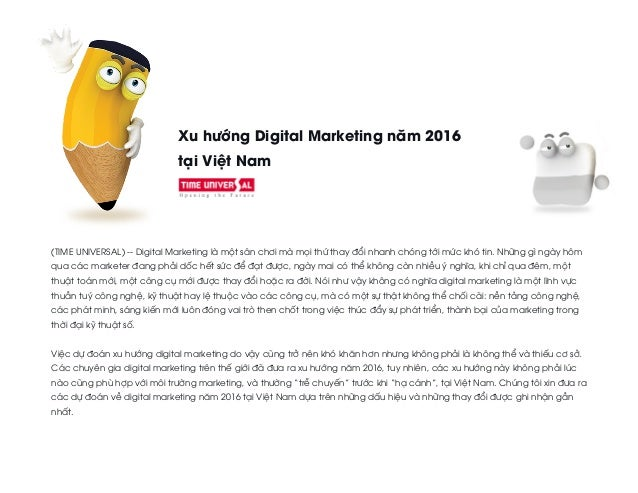Xu hướng Digital Marketing năm 2016 tại Việt Nam (TIME UNIVERSAL) -- Digital Marketing là một sân chơi mà mọi thứ thay đổi...