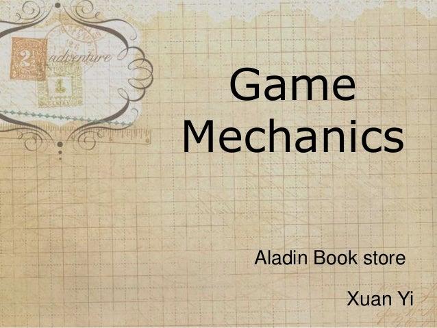 Game Mechanics Aladin Book store Xuan Yi