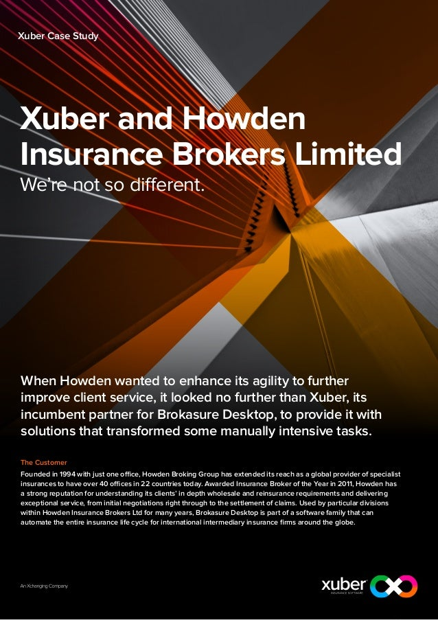 Xuber Case StudyXuber and HowdenInsurance Brokers LimitedWe're not so different.When Howden wanted to enhance its agility ...