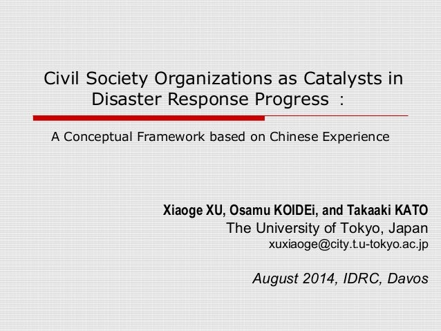 Civil Society Organizations as Catalysts in  Disaster Response Progress:  A Conceptual Framework based on Chinese Experien...