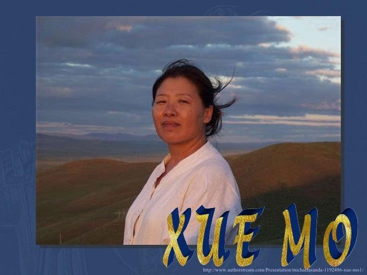 XUE MO http://www.authorstream.com/Presentation/michaelasanda-1192486-xue-mo1/