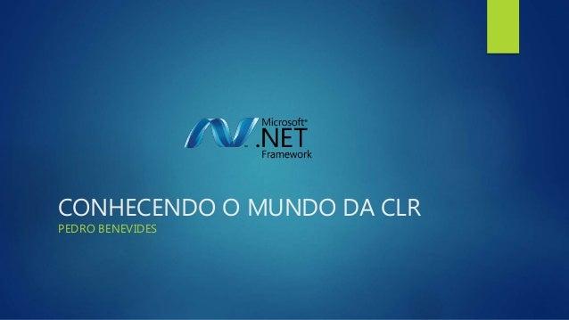 CONHECENDO O MUNDO DA CLR PEDRO BENEVIDES
