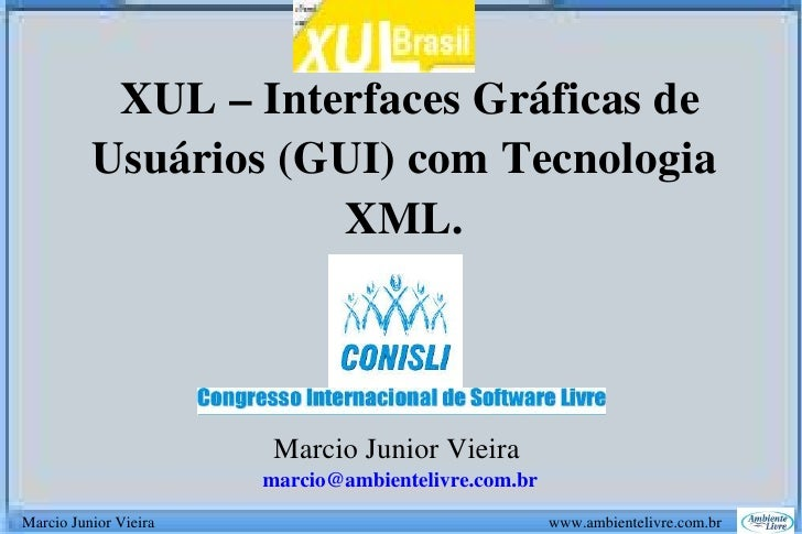 XUL–InterfacesGráficasde               Usuários(GUI)comTecnologia                           XML.                ...