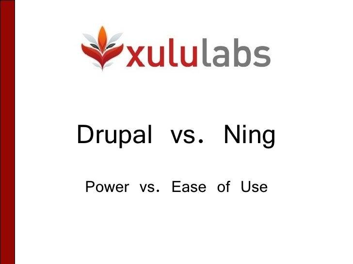 Drupal vs. Ning Power vs. Ease of Use