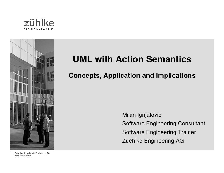 UML with Action Semantics                                        Concepts, Application and Implications                   ...