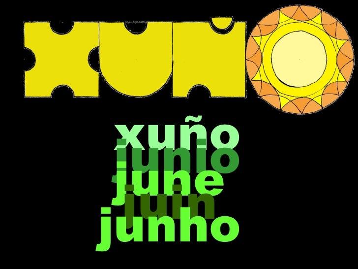 xuño junio june  juinjunho