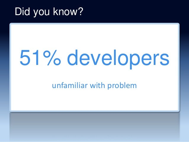 51% developers unfamiliar with problem Did you know?