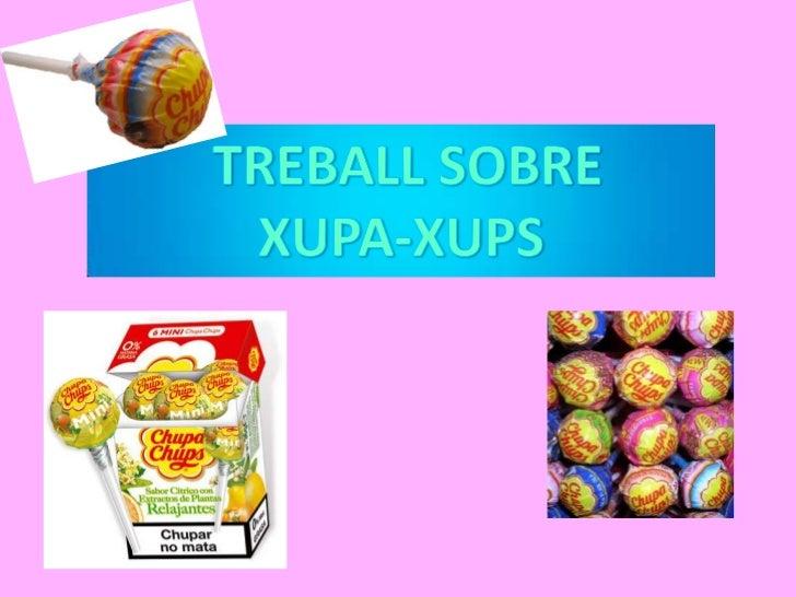 TREBALL SOBRE <br />XUPA-XUPS<br />