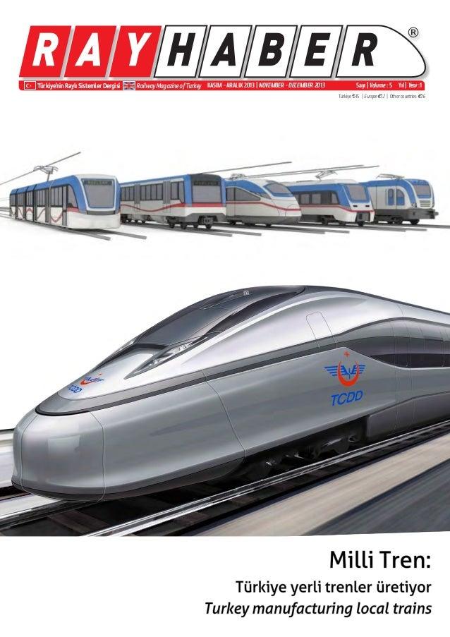 ® Türkiye'nin Raylı Sistemler Dergisi Railway Magazine of Turkey Sayı | Volume : 5 Yıl | Year :1 Türkiye ¨15 | Europe €12 ...