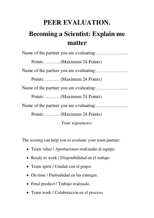 PEER EVALUATION. Becoming a Scientist: Explain me matter Name of the partner you are evaluating:………………... Points: ……… (Max...