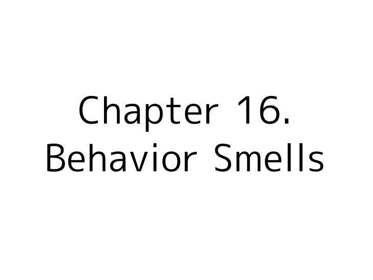Chapter 16. Behavior Smells