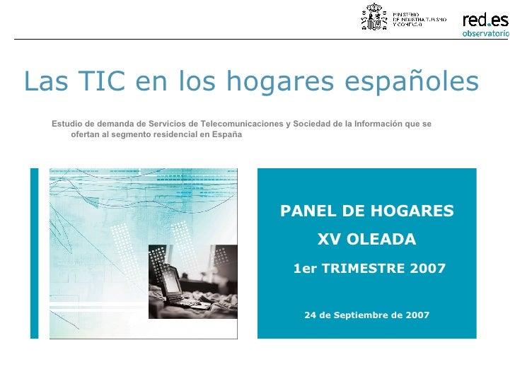 Las TIC en los hogares españoles Estudio de demanda de Servicios de Telecomunicaciones y Sociedad de la Información que se...