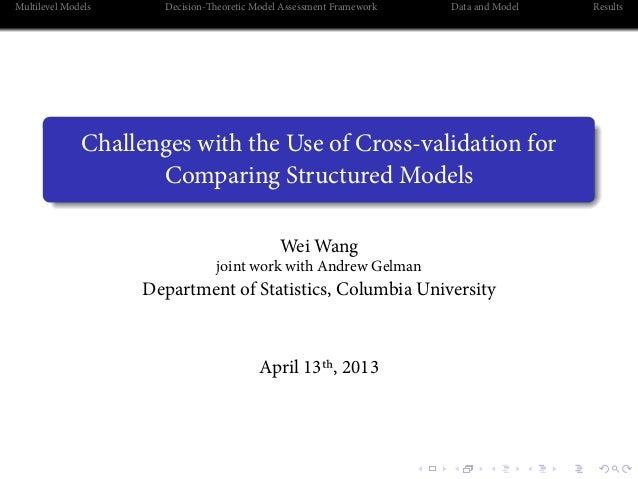 . . . . . . Multilevel Models Decision-eoretic Model Assessment Framework Data and Model Results . ...... Challenges with...