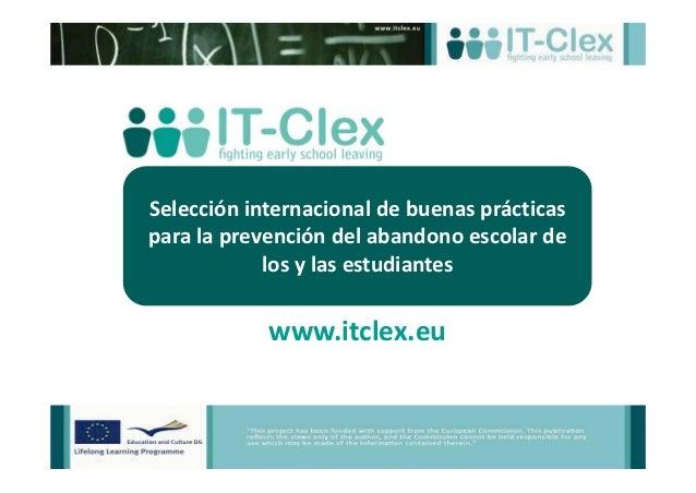 Selección internacional de buenas prácticas para la prevención del abandono escolar de los y las estudiantes www.itclex.eu
