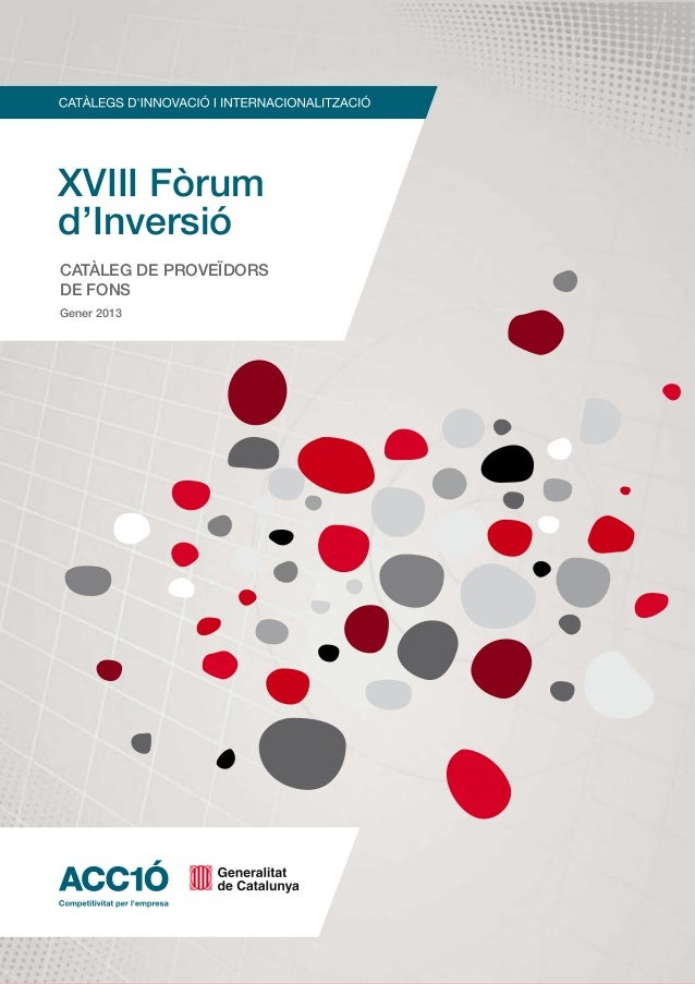 XVIII Fòrumd'InversióCATÀLEG DE proveïdorsde fonsGener 2013                        1